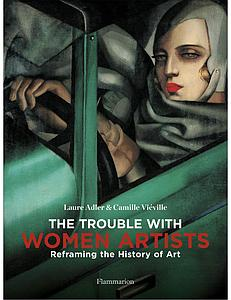 THE TROUBLE WITH WOMEN ARTISTS - LAURE ADLER